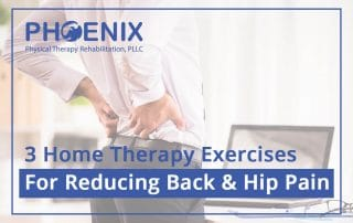 Three Home Therapy Exercises For Reducing Back & Hip Pain
