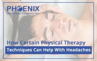 How Certain Physical Therapy Techniques Can Help With Headaches